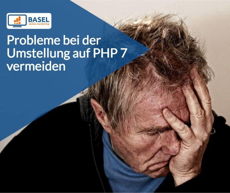 Probleme bei der Umstellung auf PHP 7 vermeiden